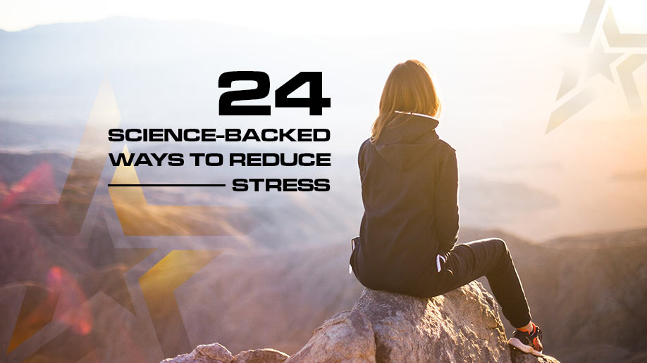 24 Science Backed Ways to Reduce Stress